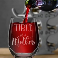 Tired As A Mother Laser Engraved Wine Glass