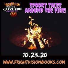 FrightVision presents Carve-Con: Spooky Tales Around the Fire!
