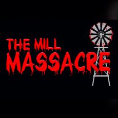 THE MILL MASSACRE
