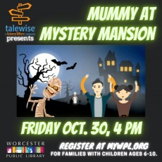 Worcester, MA Events for Kids: Mummy at Mystery Mansion presented by Talewise