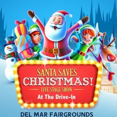Things to do in San Diego North, CA for Kids: Santa Saves Christmas! Live Stage Show At The Drive-In, Del Mar Fairgrounds