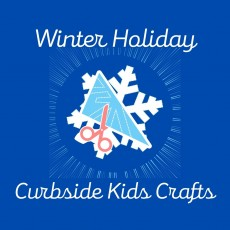 Winter Holiday Curbside Kids Crafts
