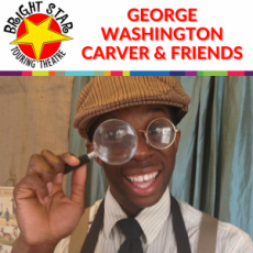 Worcester, MA Events for Kids: Bright Star Touring Theatre presents: George Washington Carver & Friends