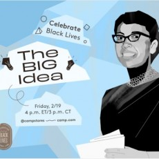 Celebrate Black Lives: The BIG Idea!