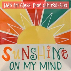 Things to do in Oklahoma City South, OK for Kids: Kid's Art Class - Sunshine On My Mind!, The Paint 'N Station