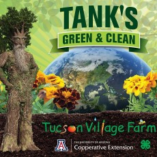Tank's Green & Clean EarthDay EveryDay with Tucson Village Farm