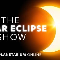 Planetarium Online: The Solar Eclipse Show!