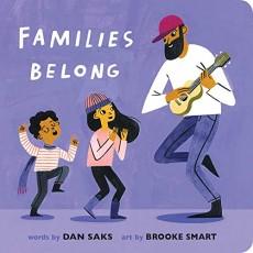 Tots + Preschoolers: Families Belong by Dan Saks