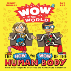 Elementary + Growing Readers: The How and Wow of the Human Body by Mindy Thomas & Guy Raz