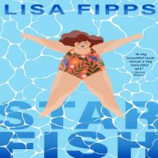Tweens + Teens: Starfish by Lisa Fipps
