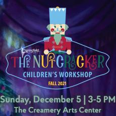 Springfield, MO Events: Children's Workshop Series: The Nutcracker