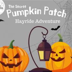 The Great Secret Pumpkin Patch & Hayride Adventure