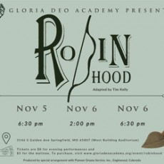 Things to do in Springfield, MO for Kids: Robin Hood, Gloria Deo Academy