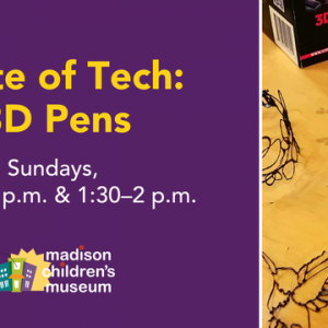 Madison, WI Events: Taste of Tech: 3D Pens