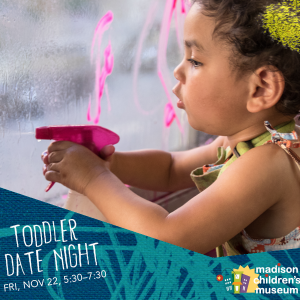 Madison, WI Events: Toddler Date Night