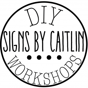 Signs by Caitlin: For the DIY fan!