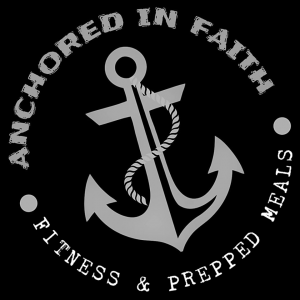 Anchored In Faith Fitness & Prepped Meals