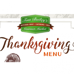 Tom Baileys Market: Thanksgiving Menu