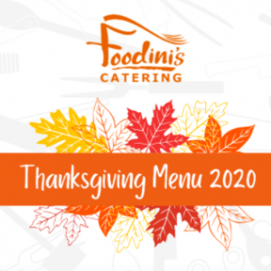 Foodini's Catering: Thanksgiving Menu 2020
