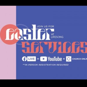 Lifesong Church - Worcester Campus: FB Live Easter Service