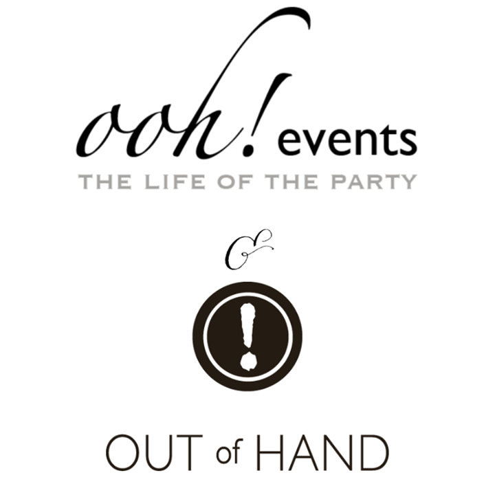 Ooh! Events and Out Of Hand