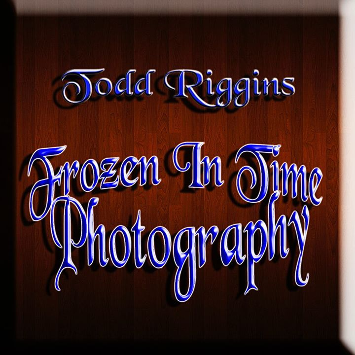 Todd Riggins~Frozen In Time              Photography