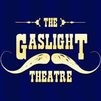 The Gaslight Theatre