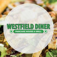 Westfield Diner The Pancake House& Grill